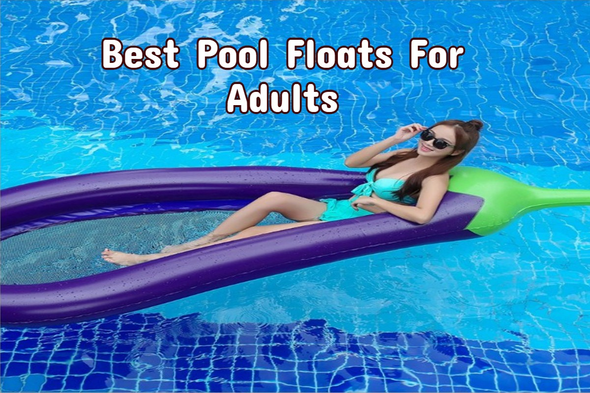 10 Best Pool Floats For Heavy Adults 2020 Buying Guide